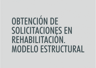 ASIGNATURA Obtención de solicitaciones en rehabilitación. Modelo estructural