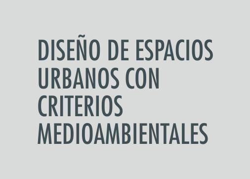 ASIGNATURA Diseño de espacios urbanos con criterios medioambientales