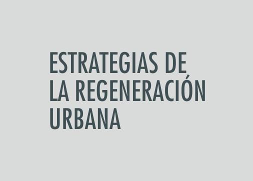 ASIGNATURA Estrategias de la regeneración urbana