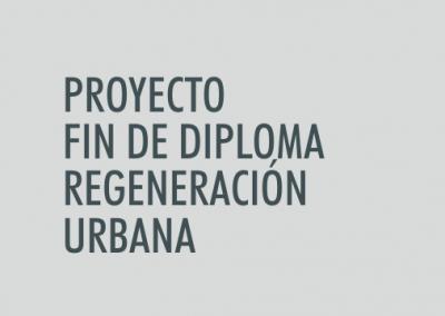 ASIGNATURA Proyecto Fin de Diploma de Especialista en Regeneración Urbana